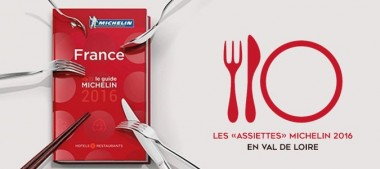 Guide Michelin 2016 – Les bonnes tables du Val de Loire