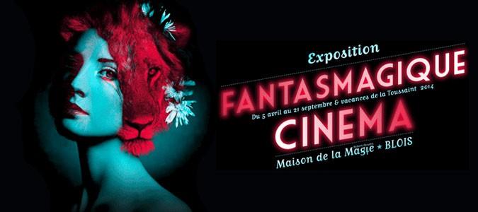Exposition fantasmagique cin ma maison de la magie blois val de loire - Cinema a la maison ...