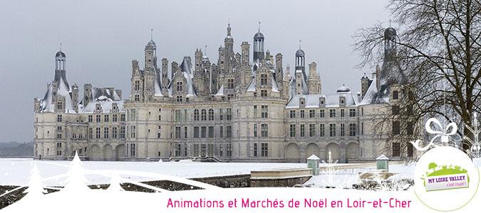Loir et Cher : Marchés de Noël et Animations | Val de Loire