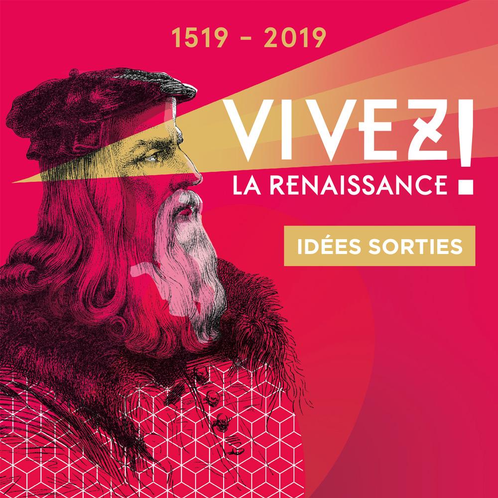 500 ans de Renaissance(s) en Centre-Val de Loire - Idées sorties
